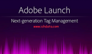 什么是Adobe Launch