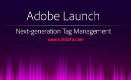 什么是Adobe Launch