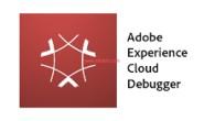 Adobe Launch的几个常用调试和分析工具