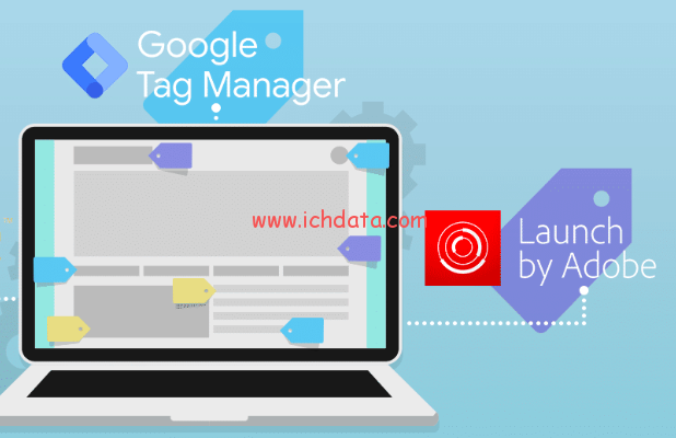 Google Tag Manager和Adobe Launch的异同点